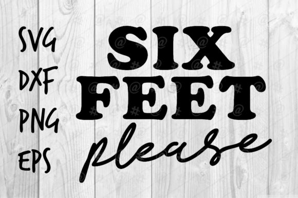 Print on Demand: Six Feet Please Graphic Crafts By spoonyprint