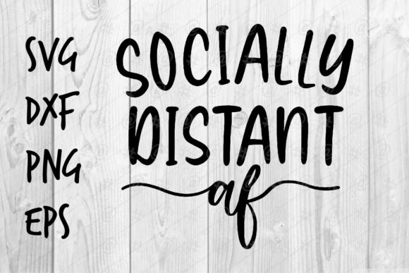 Download Free Social Distant Af 02 Graphic By Spoonyprint Creative Fabrica for Cricut Explore, Silhouette and other cutting machines.