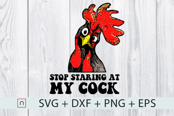 Print on Demand: Stop Staring at My Chicken Cut Files Graphic Print Templates By Novalia