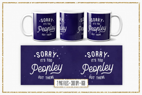 Print on Demand: Sublimation Mug Design, It's Too Peopley Graphic Print Templates By Sabina Leja