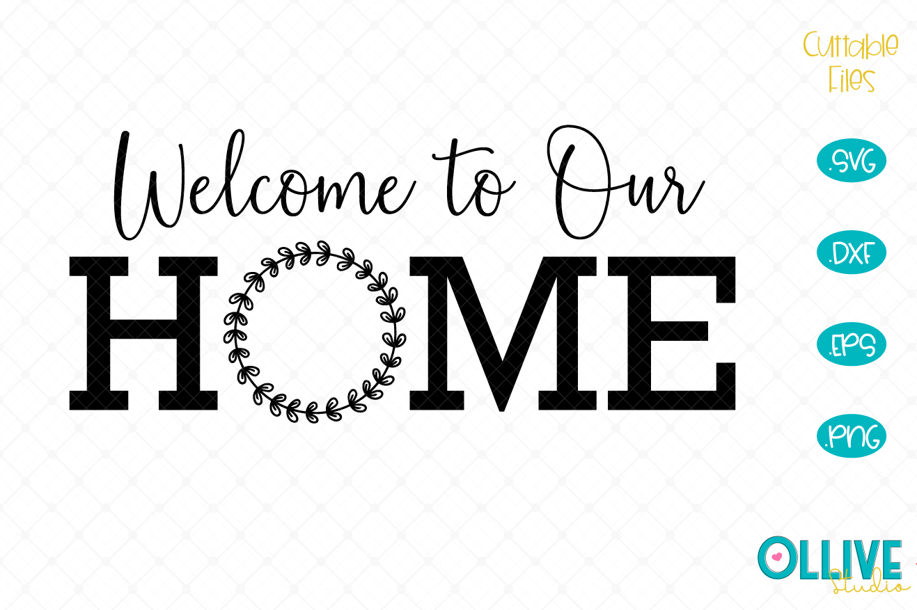 Download Free Welcome To Our Home Wreath Graphic By Ollivestudio Creative Fabrica for Cricut Explore, Silhouette and other cutting machines.