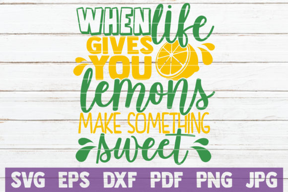 When Life Gives You Lemons Graphic Crafts By MintyMarshmallows