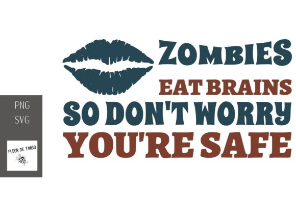 Print on Demand: Zombies Eat Brains, so Don't Worry  Graphic Illustrations By Fleur de Tango