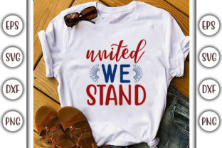 Print on Demand: 4th of July Design, United We Stand Graphic Print Templates By GraphicsBooth