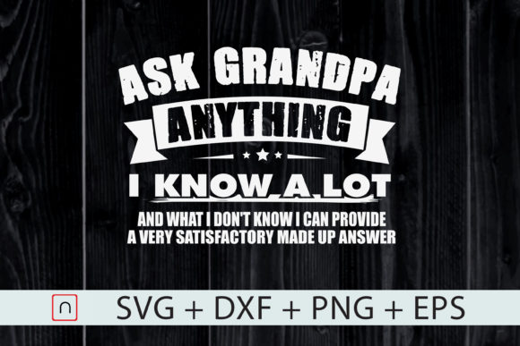Print on Demand: Ask Grandpa Anything I Know a Lot   Graphic Print Templates By Novalia