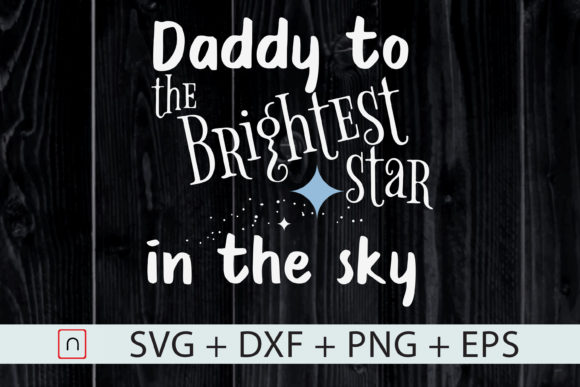 Download Free Baby Dad Infant Loss Brightest Star Graphic By Novalia for Cricut Explore, Silhouette and other cutting machines.