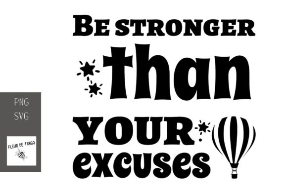 Print on Demand: Be Stronger Than Your Excuses Graphic Print Templates By Fleur de Tango
