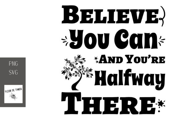 Print on Demand: Believe You Can and You're Halfway There Graphic Print Templates By Fleur de Tango