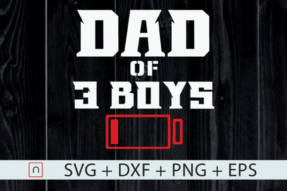 Download Free Dad Of 3 Boys Father S Day Gift Graphic By Novalia Creative for Cricut Explore, Silhouette and other cutting machines.