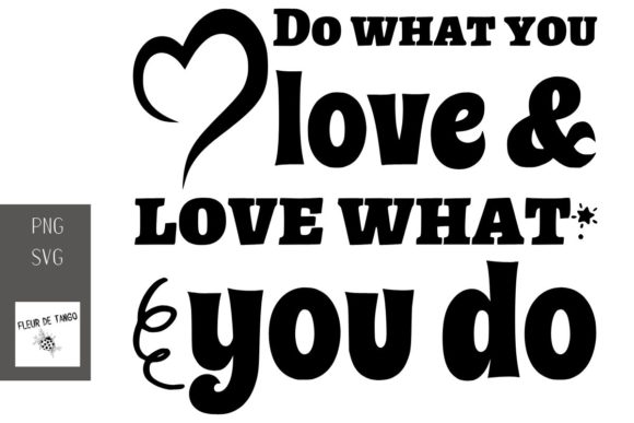 Print on Demand: Do What You Love & Love What You Do Graphic Print Templates By Fleur de Tango