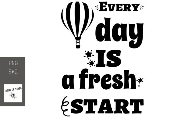 Print on Demand: Every Day is a Fresh Start Graphic Print Templates By Fleur de Tango