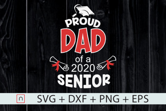 Download Free Funny Proud Dad Of 2020 Senior Cut File Graphic By Novalia for Cricut Explore, Silhouette and other cutting machines.
