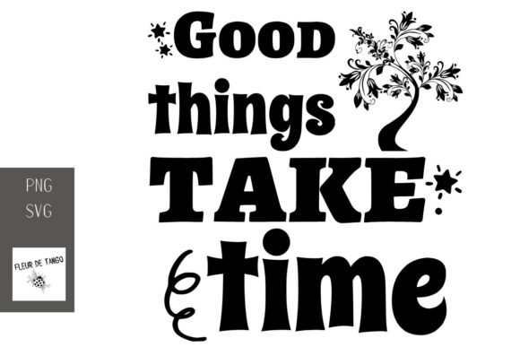 Print on Demand: Good Things Take Time Graphic Print Templates By Fleur de Tango