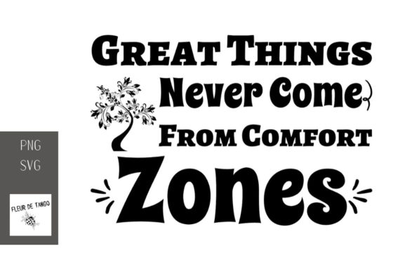 Print on Demand: Great Things Never Come from Comfort Zones Graphic Print Templates By Fleur de Tango
