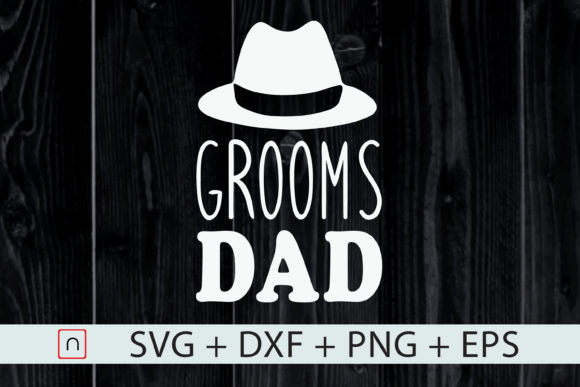 Download Free Groom S Dad Father Of The Groom Graphic By Novalia Creative for Cricut Explore, Silhouette and other cutting machines.