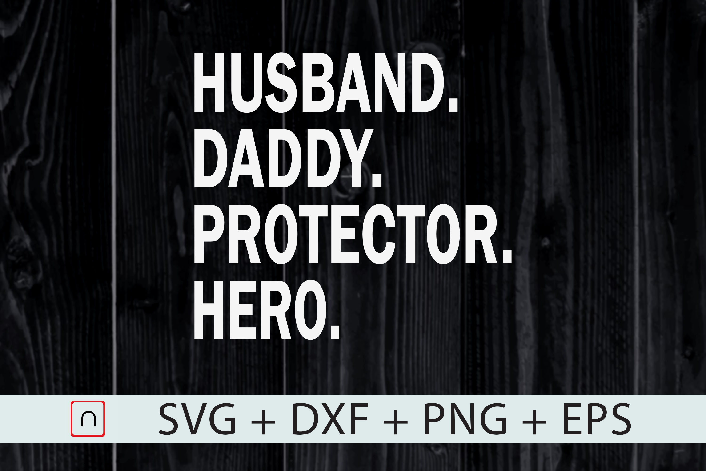 Download Free Husband Daddy Protector Hero Graphic By Novalia Creative for Cricut Explore, Silhouette and other cutting machines.