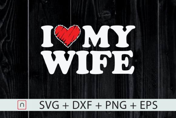 Download Free I Love My Hotwife Father S Day Graphic By Novalia Creative Fabrica SVG Cut Files