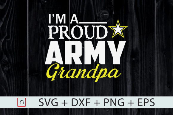 Download Free I M A Proud Army Grandpa Military Graphic By Novalia Creative for Cricut Explore, Silhouette and other cutting machines.
