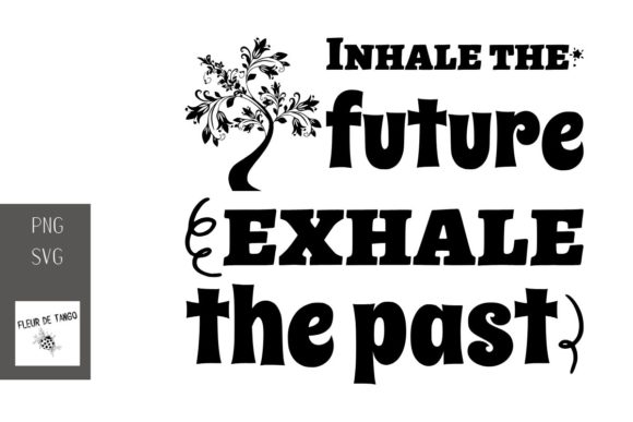 Print on Demand: Inhale the Future Exhale the Past Graphic Print Templates By Fleur de Tango
