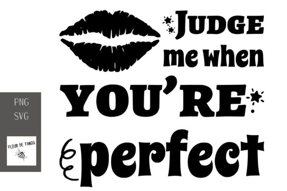 Print on Demand: Judge Me when You're Perfect Graphic Print Templates By Fleur de Tango
