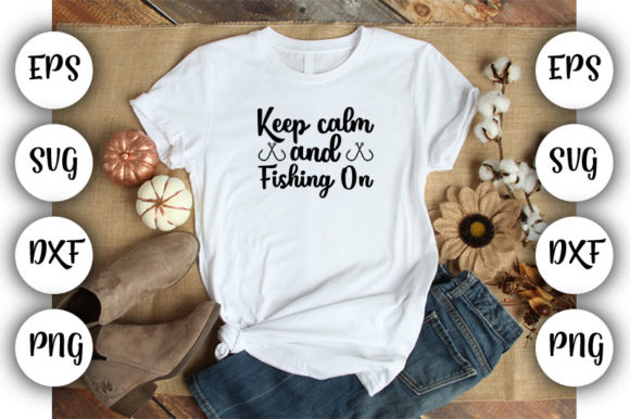 Print on Demand: Keep Calm and Fishing on Graphic Print Templates By Design_store