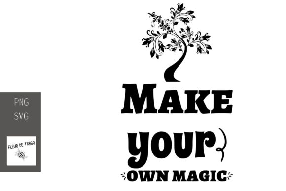 Download Free Make Your Own Magic Graphic By Fleur De Tango Creative Fabrica for Cricut Explore, Silhouette and other cutting machines.
