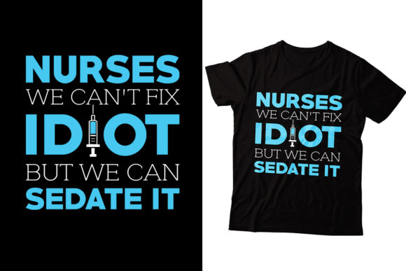 Download Free Nurse We Can Fix Idiot Nurse T Shirt Graphic By Storm Brain for Cricut Explore, Silhouette and other cutting machines.