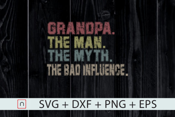 Download Free Papa The Man The Myth The Bad Influence Graphic By Novalia for Cricut Explore, Silhouette and other cutting machines.