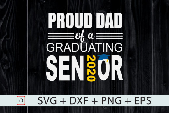 Download Free Proud Dad Of 2020 Senior Graduation Graphic By Novalia for Cricut Explore, Silhouette and other cutting machines.