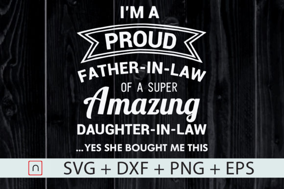 Download Free Proud Father In Law Father S Day Gift Graphic By Novalia for Cricut Explore, Silhouette and other cutting machines.