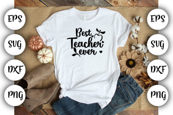 Download Free Teacher Best Teacher Ever Graphic By Design Store Creative Fabrica for Cricut Explore, Silhouette and other cutting machines.