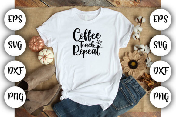 Download Free Teacher Coffee Teach Repeat Graphic By Design Store Creative for Cricut Explore, Silhouette and other cutting machines.