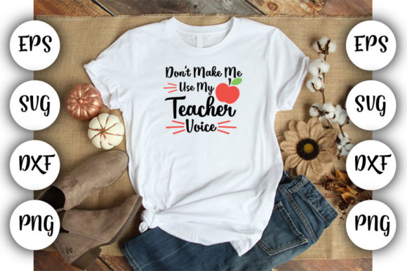 Download Free Teacher Don T Make Me Use My Graphic By Design Store for Cricut Explore, Silhouette and other cutting machines.