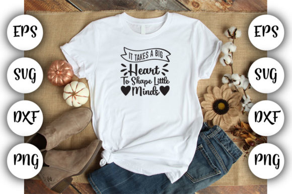 Download Free Teacher It Takes A Big Heart Graphic By Design Store for Cricut Explore, Silhouette and other cutting machines.