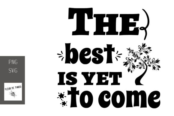 Print on Demand: The Best is Yet to Come Graphic Print Templates By Fleur de Tango