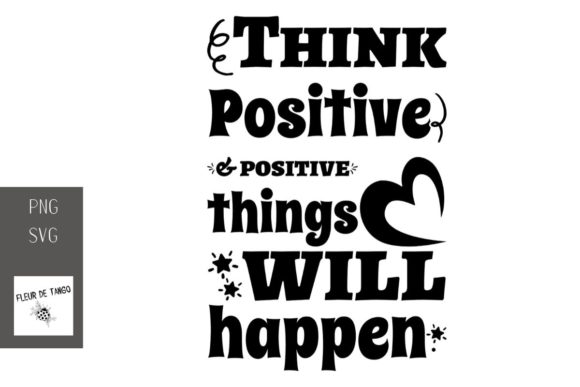 Print on Demand: Think Positive & Positive Things Will Happen Graphic Print Templates By Fleur de Tango