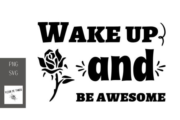 Print on Demand: Wake Up and Be Awesome Graphic Print Templates By Fleur de Tango