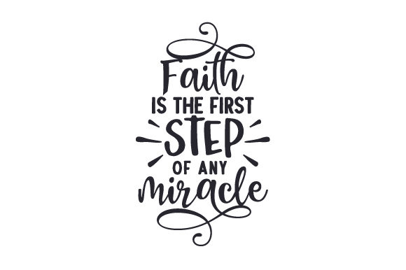 Faith is the First Step of Any Miracle Religious Craft Cut File By Creative Fabrica Crafts - Image 2