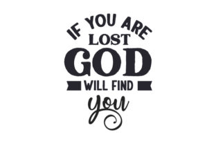 If You Are Lost, God Will Find You Religious Craft Cut File By Creative Fabrica Crafts