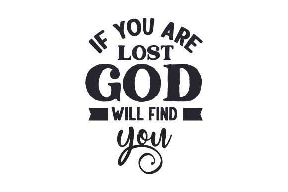 Download Free If You Are Lost God Will Find You Svg Cut File By Creative for Cricut Explore, Silhouette and other cutting machines.