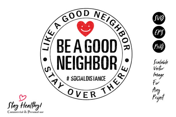 Print on Demand: Be a Good Neighbor Stay over There Graphic Illustrations By adlydigital