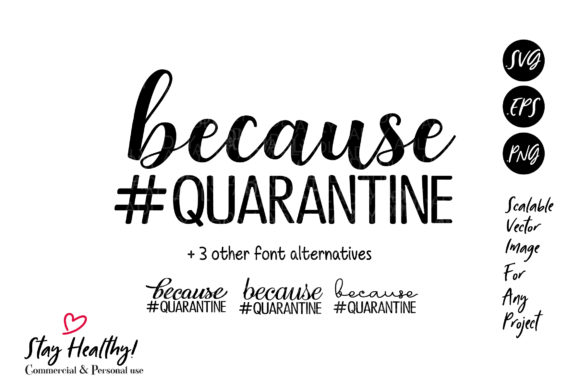 Download Free Because Quarantine Virus Graphic By Adlydigital Creative Fabrica for Cricut Explore, Silhouette and other cutting machines.