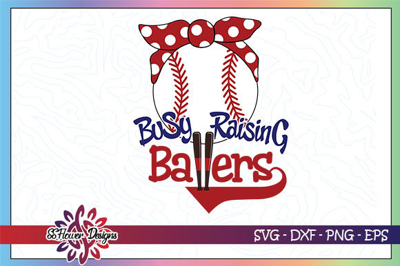 Download Free Busy Raising Baller Baseball Mom Graphic By Ssflower Creative SVG Cut Files
