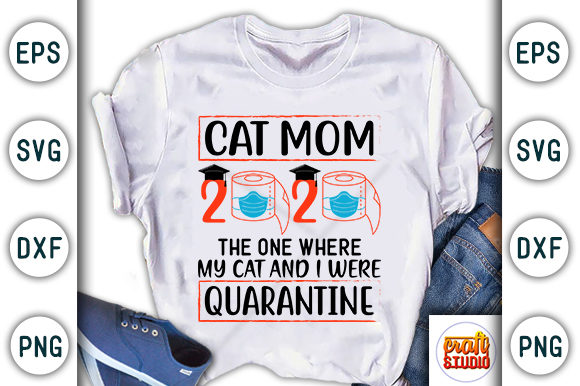 Download Free Cat Mom Quarantine Craft Design Graphic By Craftstudio for Cricut Explore, Silhouette and other cutting machines.