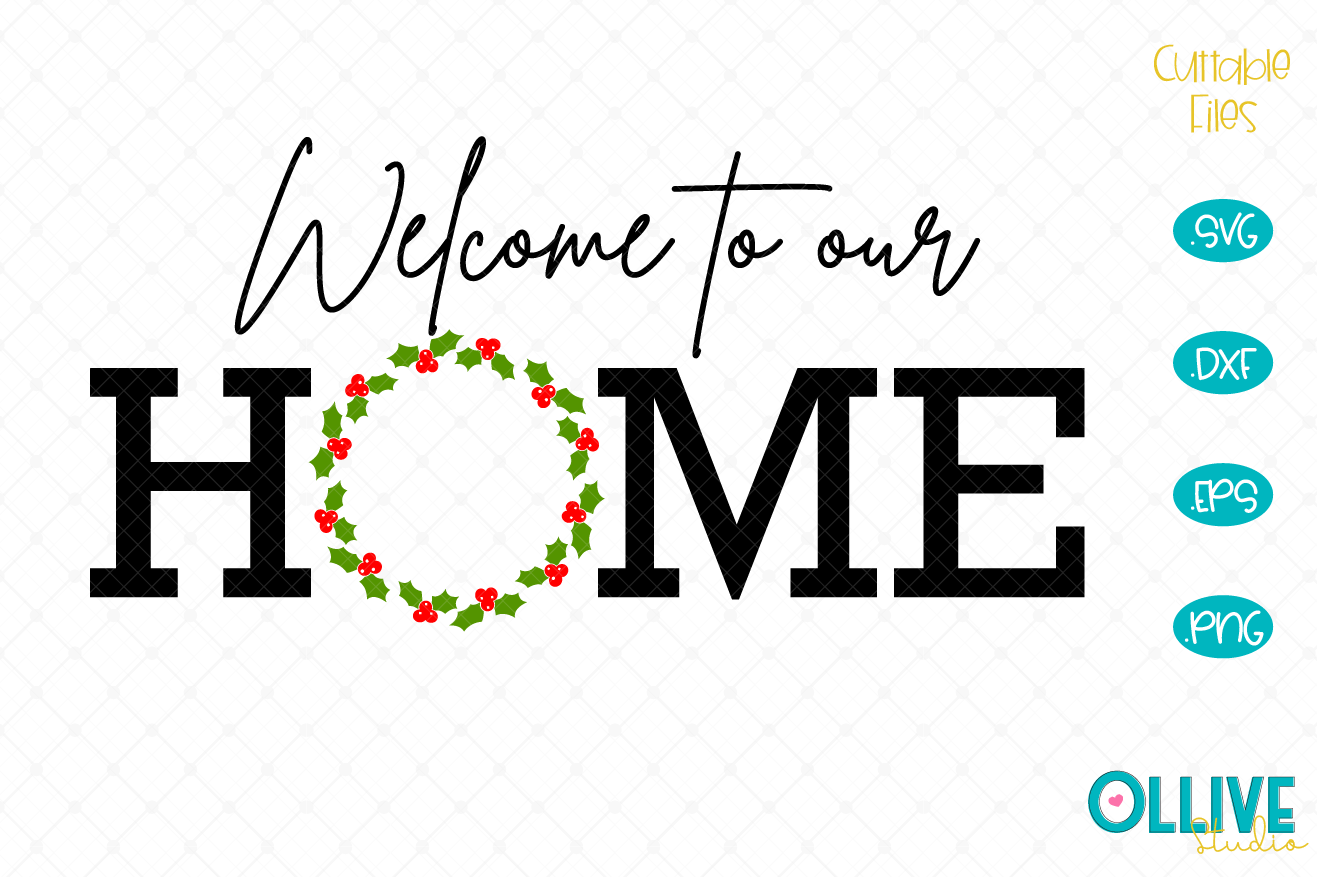 Download Free Christmas Welcome To Our Home Graphic By Ollivestudio Creative for Cricut Explore, Silhouette and other cutting machines.