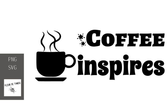 Download Free Coffee Inspires Graphic By Fleur De Tango Creative Fabrica for Cricut Explore, Silhouette and other cutting machines.
