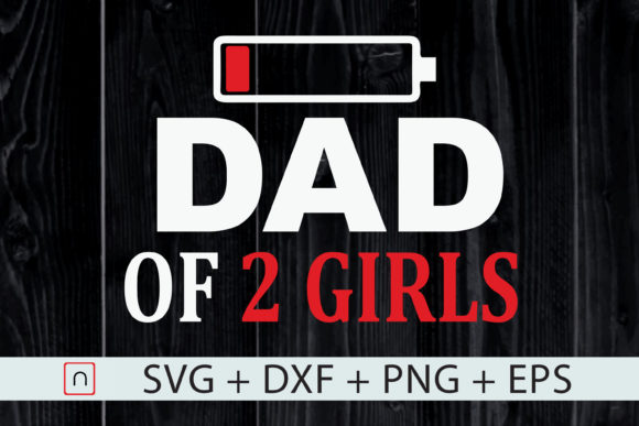 Download Free Dad Of 2 Girls Cool Father S Day Gift Graphic By Novalia for Cricut Explore, Silhouette and other cutting machines.
