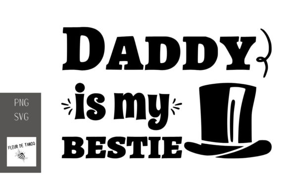 Download Free Daddy Is My Bestie Graphic By Fleur De Tango Creative Fabrica for Cricut Explore, Silhouette and other cutting machines.