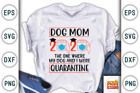Download Free Dog Mom Quarantine Craft Design Graphic By Craftstudio for Cricut Explore, Silhouette and other cutting machines.