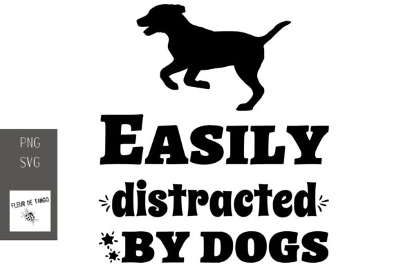 Download Free Easily Distracted By Dogs Graphic By Fleur De Tango Creative for Cricut Explore, Silhouette and other cutting machines.